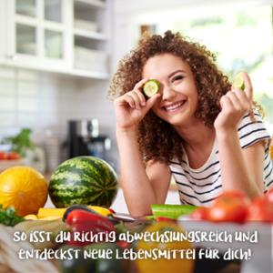 So isst du abwechslungsreich und entdeckst neue Lebensmittel für dich